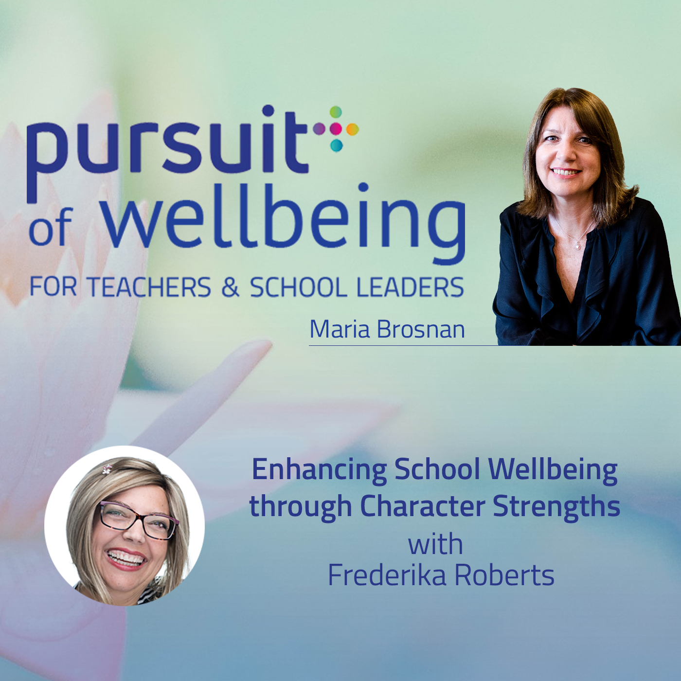 Enhancing School Wellbeing through Character Strengths with Frederika Roberts