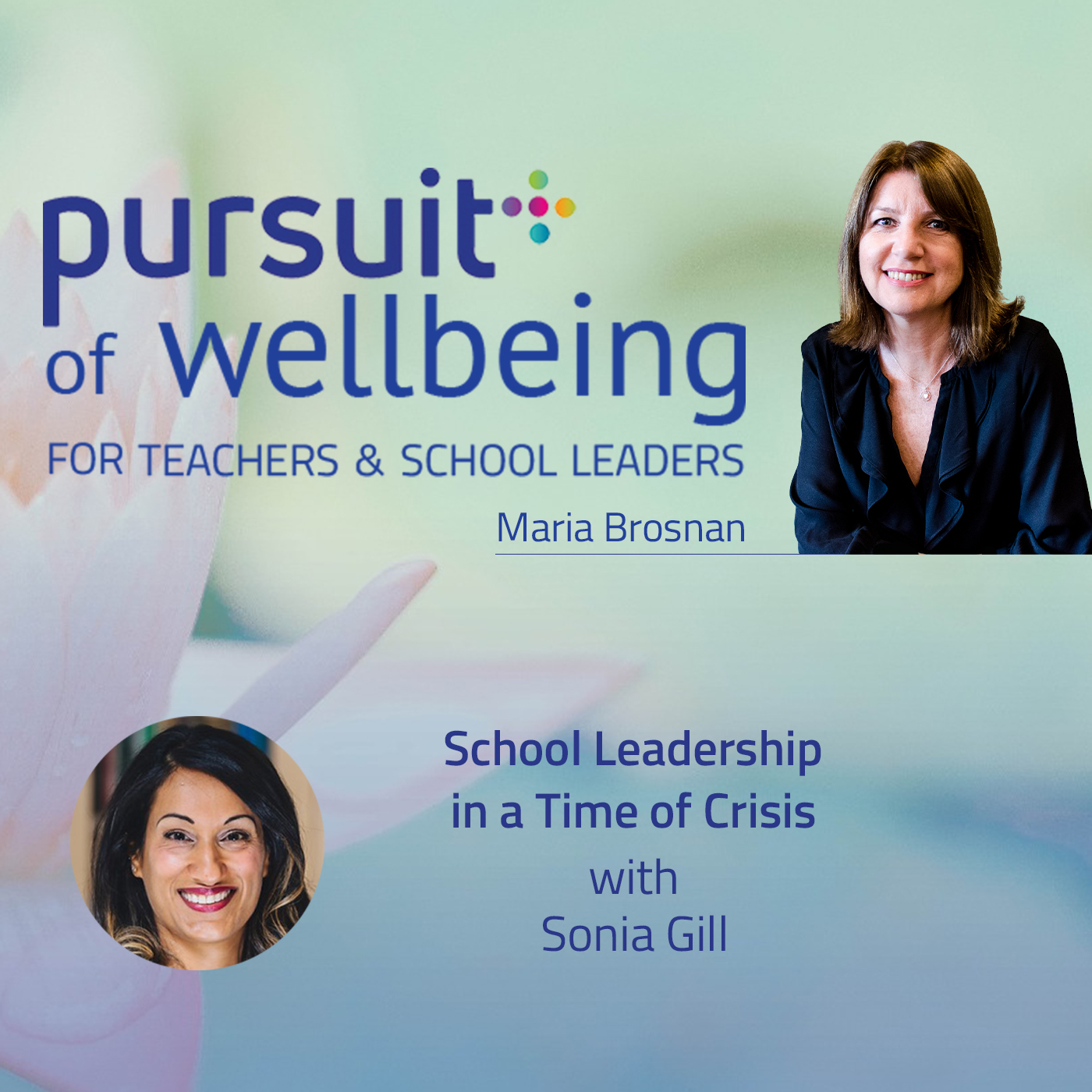 School Leadership in a Time of Crisis with Sonia Gill
