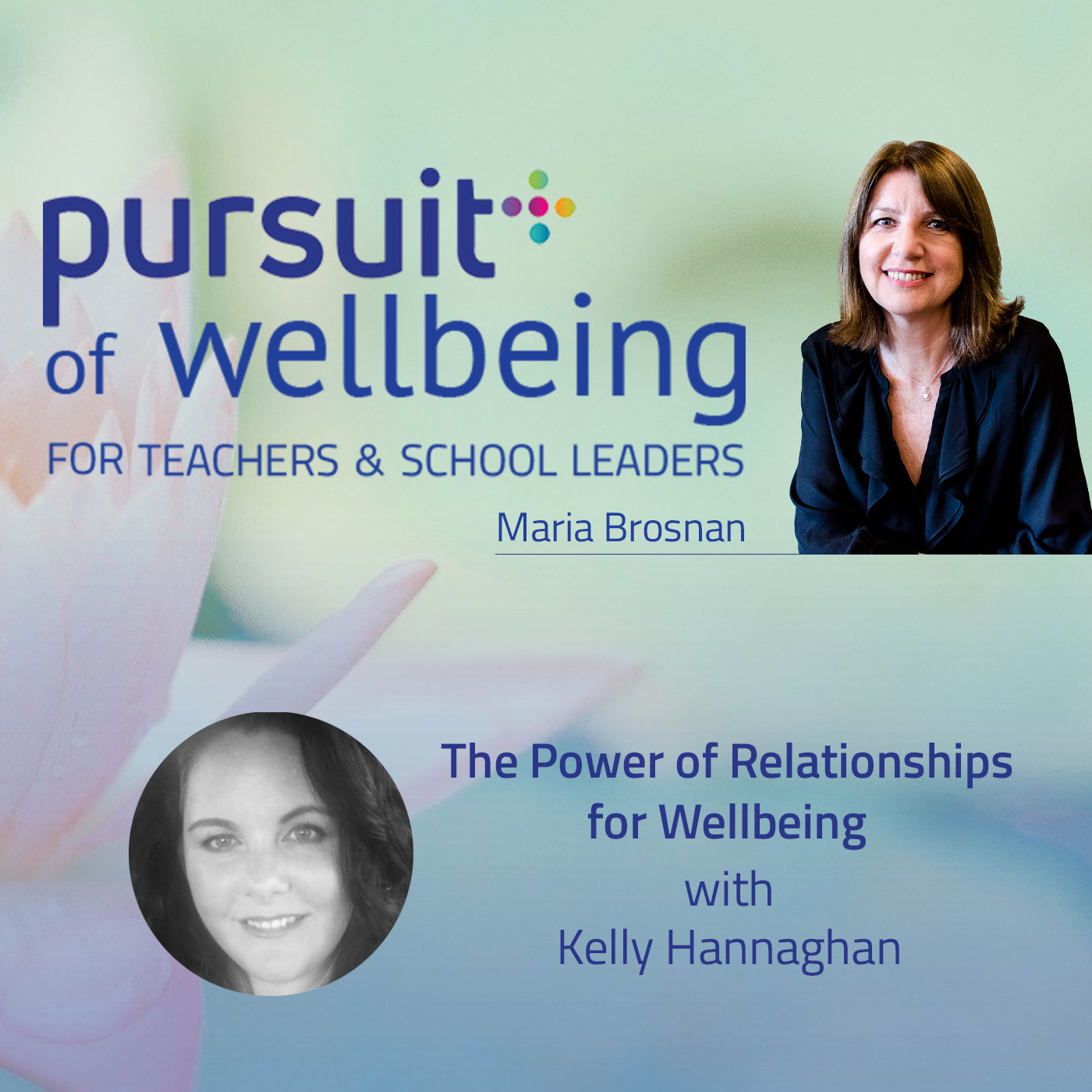 The Power of Relationships for Wellbeing with Kelly Hannaghan