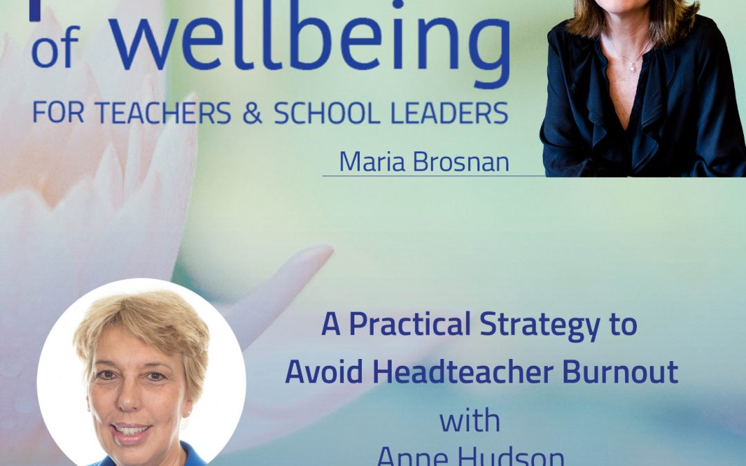 A Practical Strategy to Avoid Headteacher Burnout with Anne Hudson
