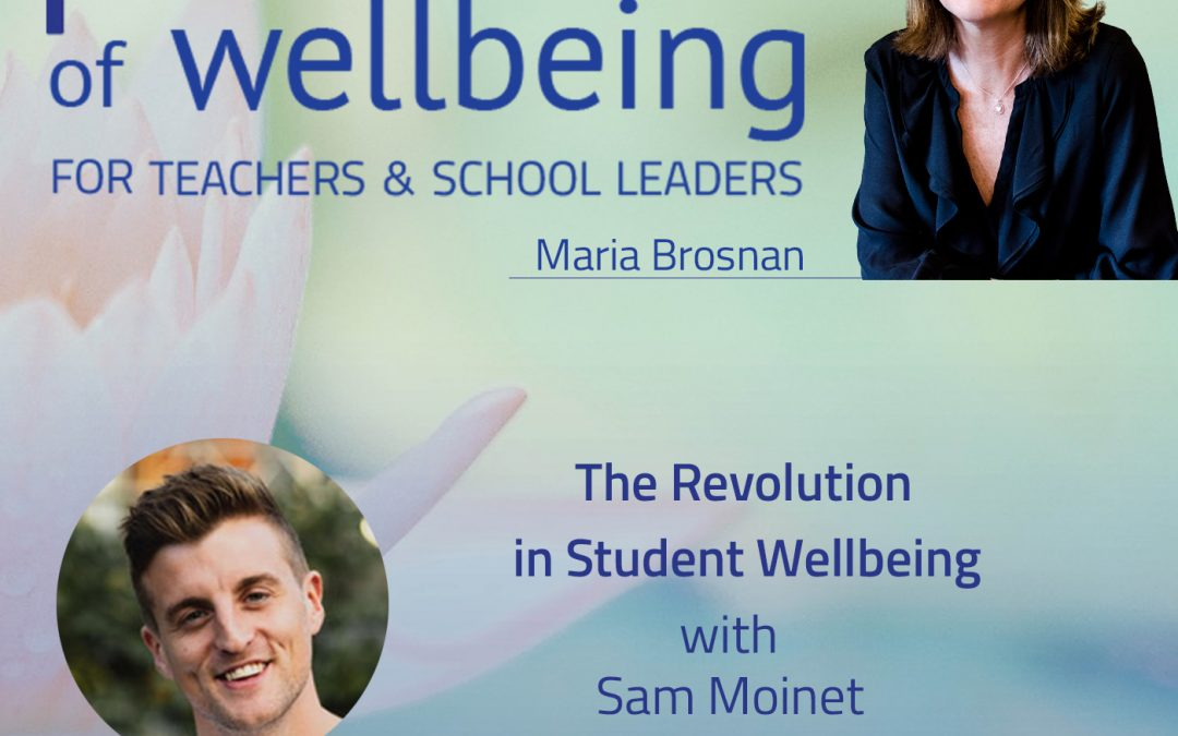 The Revolution in Student Wellbeing with Sam Moinet